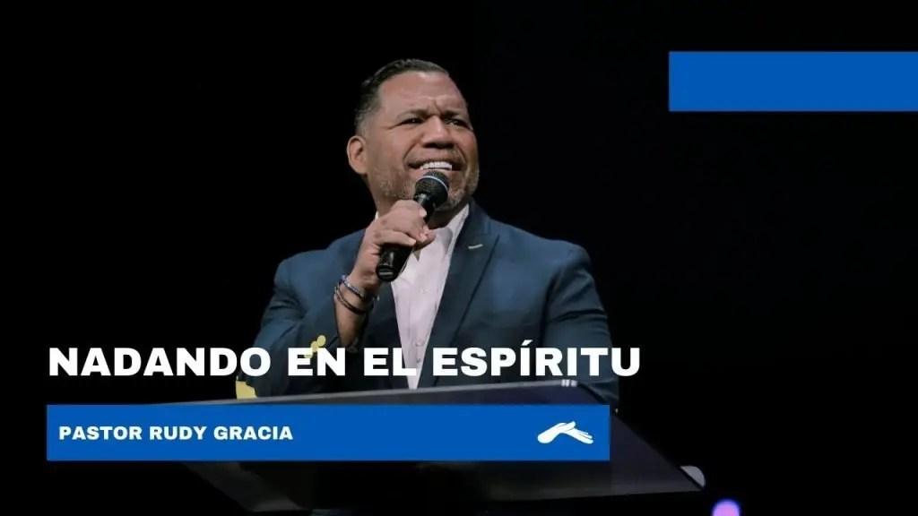Pastor Rudy Gracia – Nadando en el Espíritu, Casa de Dios Fraijanes