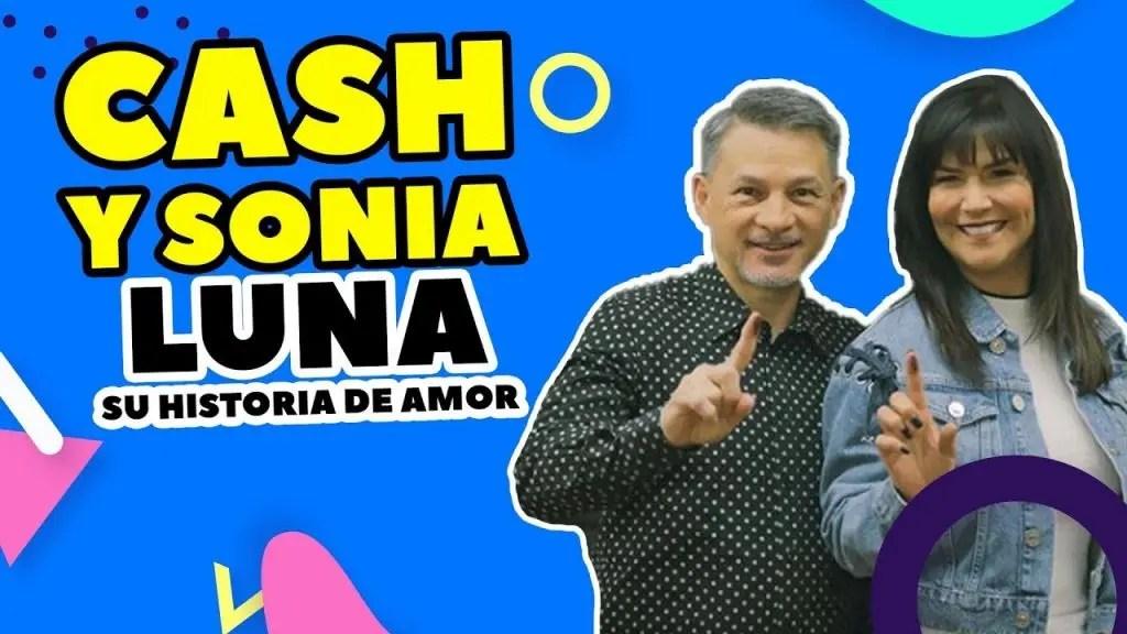 Cash Luna y Sonia Luna, su historia de Amor