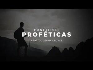 Funciones Proféticas – Apóstol German Ponce