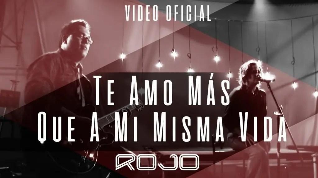 Te Amo Más Que A Mi Misma Vida (Vídeo Oficial) – Grupo Rojo