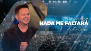 Nada Me Faltará, Salmo 23 – Danilo Montero