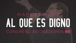 Lee más sobre el artículo Al que es digno – Marcos Witt, Congreso Adoradores '96
