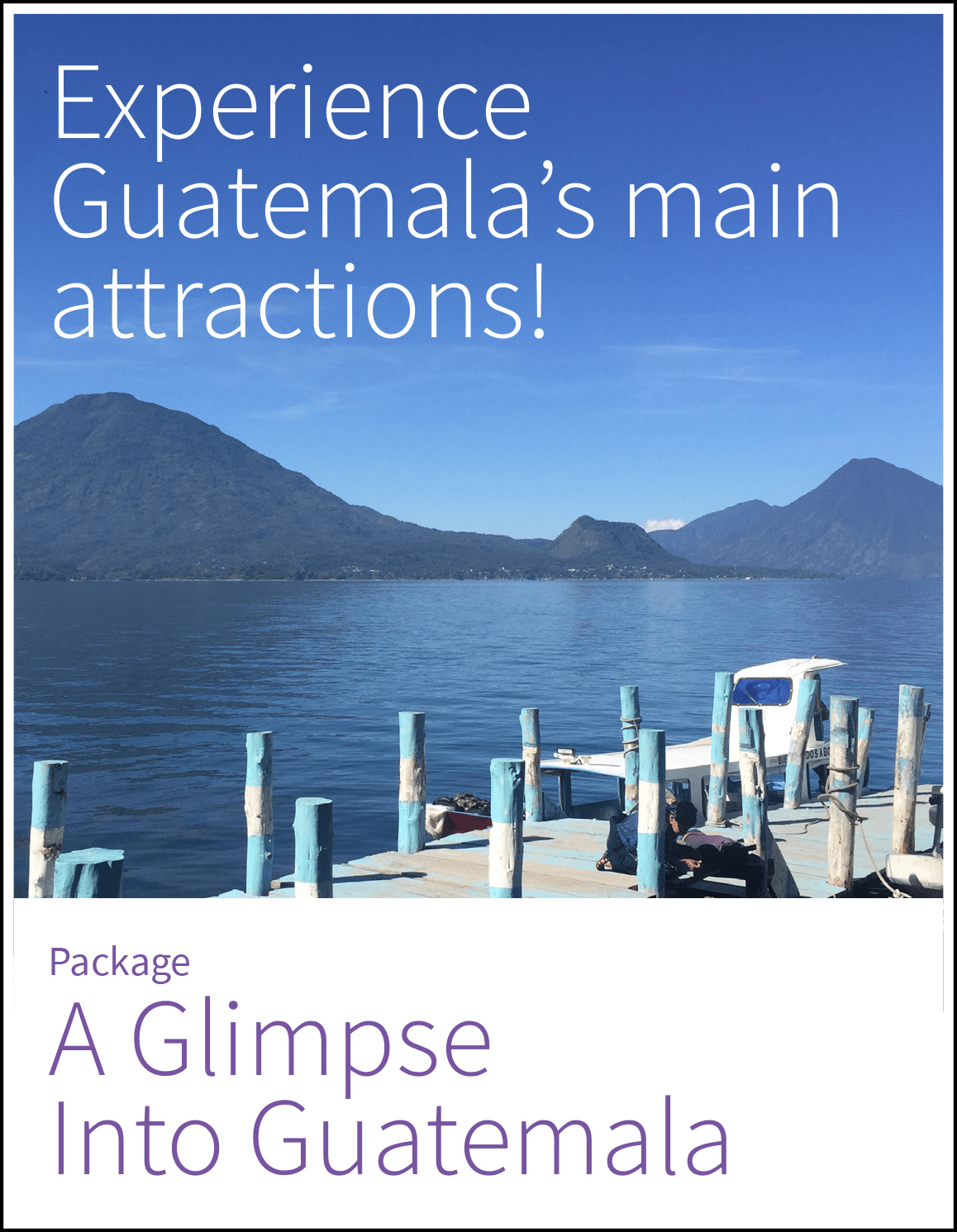Glimpse Into Guatemala, 6-day package.