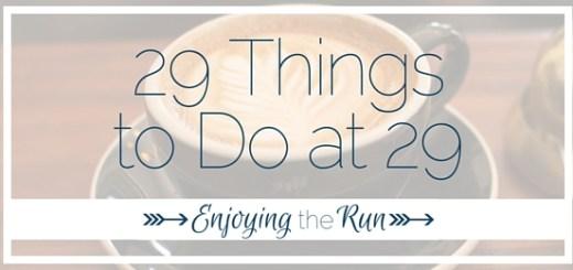29 Things to Do at 29 | Enjoying the Run (1)