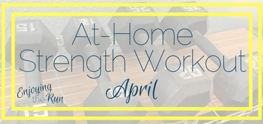 At-Home Strength Workout: April | Enjoying the Run