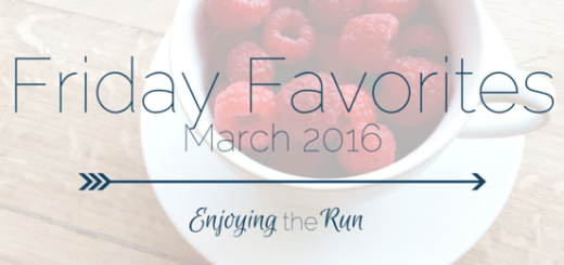 Friday Favorites.March 2016 - Enjoying the Run