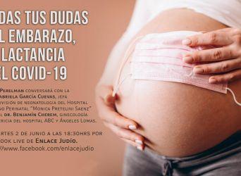Hoy 2 de Junio, 18:30 hrs. /Todas tus dudas sobre el embarazo, la lactancia y el COVID – 19