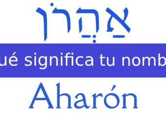 ¿Qué significa este nombre hebreo? – Arón / Aarón