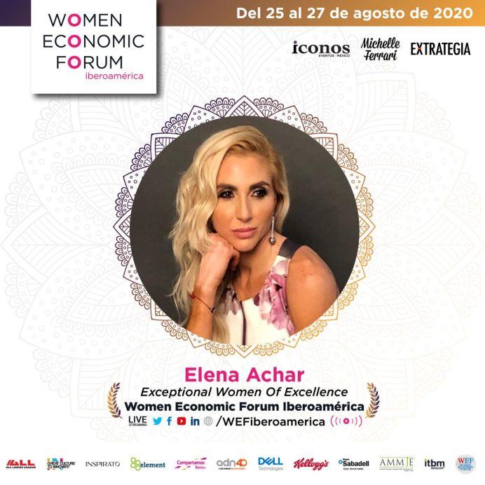 """El Women Economic Forum (WEF) entregará el premio """"Exceptional Women Of Excellence"""", a a Elena Achar Samra como reconocimiento de su amplia trayectoria"""