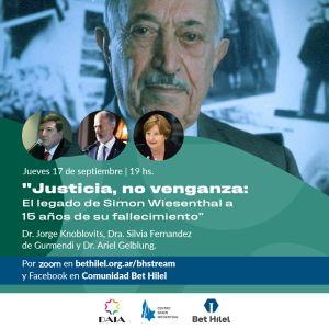 """""""Justicia, no venganza: El legado de Simon Wiesenthal a 15 años de su fallecimiento"""""""