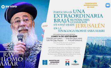 Este lunes 14 de septiembre desde la Sinagoga Moshe Saba Masri, el Gran Rabino de Jerusalén encabezará una extraordinaria Braja mundial para la sanación