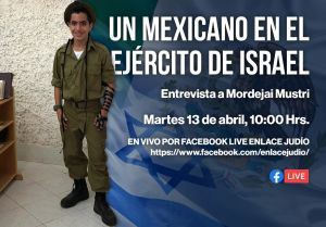 Un mexicano en el ejército de Israel. Entrevista a Mordejai Mustri