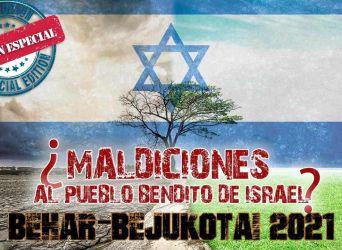 ¿Maldiciones al Pueblo Bendito de Israel? – Parasha semanal Behar-Bejukotai 2021
