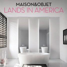 Maison & Objet Lands In America