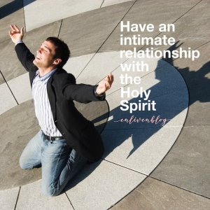 You can have an intimate relationship with the Holy Spirit