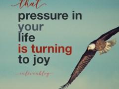 Prophetic Word: Pressure is Turning into Joy