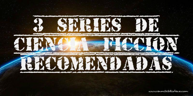 3 series de ciencia ficción recomendadas