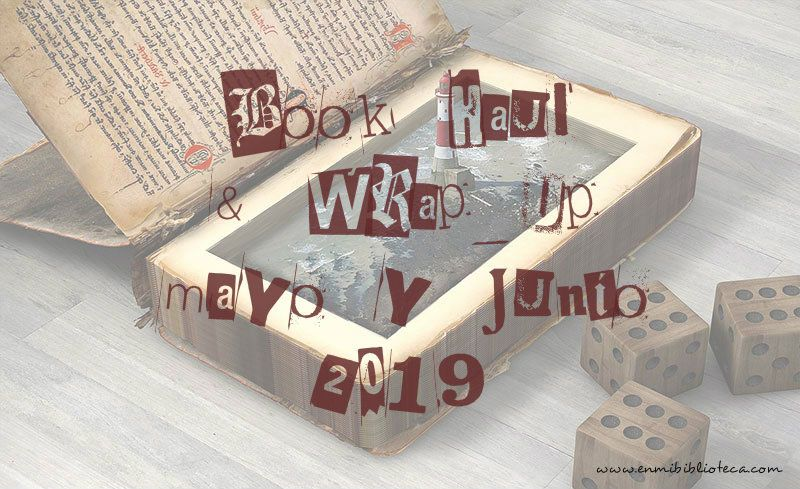 Book haul & Wrap up de mayo y junio 2019