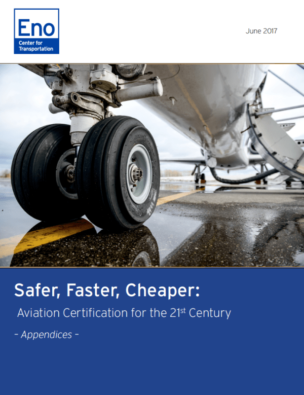 APPENDICES: Safer, Faster, Cheaper: Aviation Certification ...