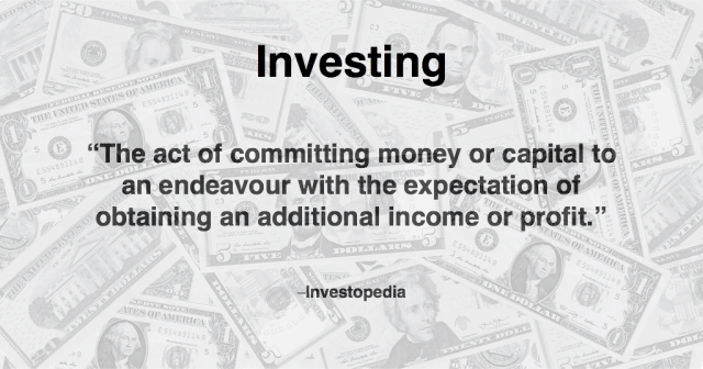 Definition of Investing from Investopedia.com