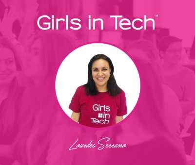 Girls in Tech - Lourdes Serrano