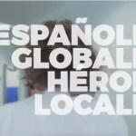 Españoles globales, héroes locales