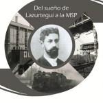 Exposición del sueño de Lazurtegui a la MSP