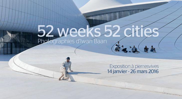 Iwan Baan, 52 weeks, 52 cities à pierresvives, Montpellier