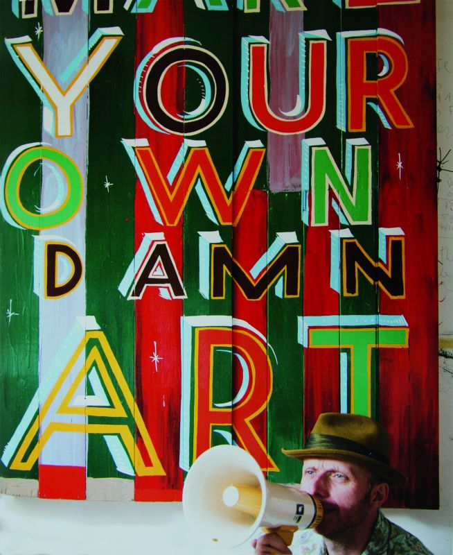 Bob and Roberta Smith, Make your own damn art, 2019 Performance, Galleri...