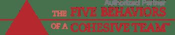 Five Behaviors of a Cohesive Team
