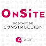 Onsite Podcast de Construcción programa 15