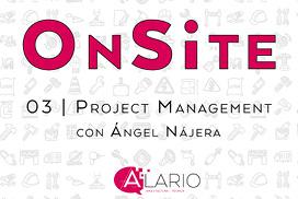 Hablamos de Project Management en Onsite Podcast de Construcción