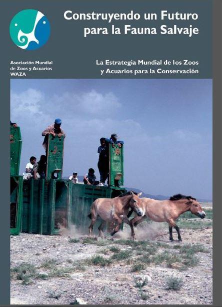 La estrategia mundial de los Zoos y acuarios para la conservación