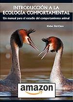Introducción a la Ecología Comportamental. Un manual para el estudio del comportamiento animal Tapa blanda – 2010, de Kleber Del-Klaro.