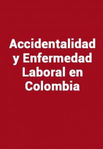Accidentalidad y Enfermedad Laboral en Colombia