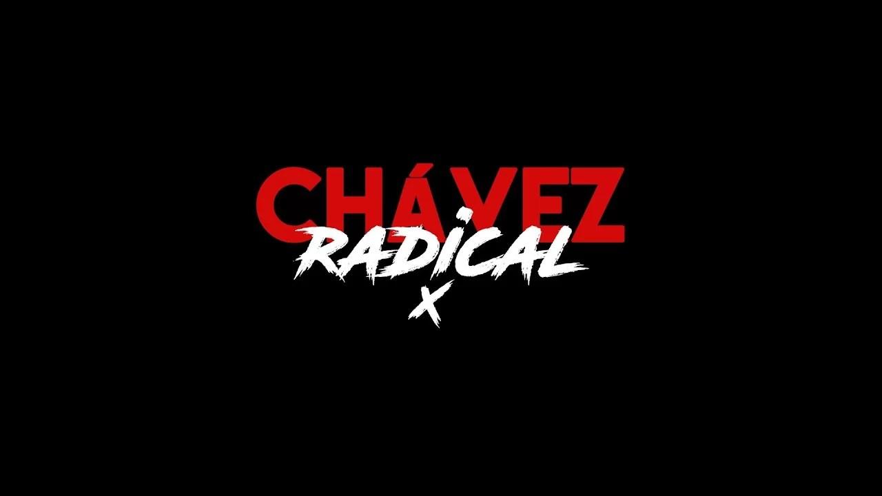 Chávez Radical X: