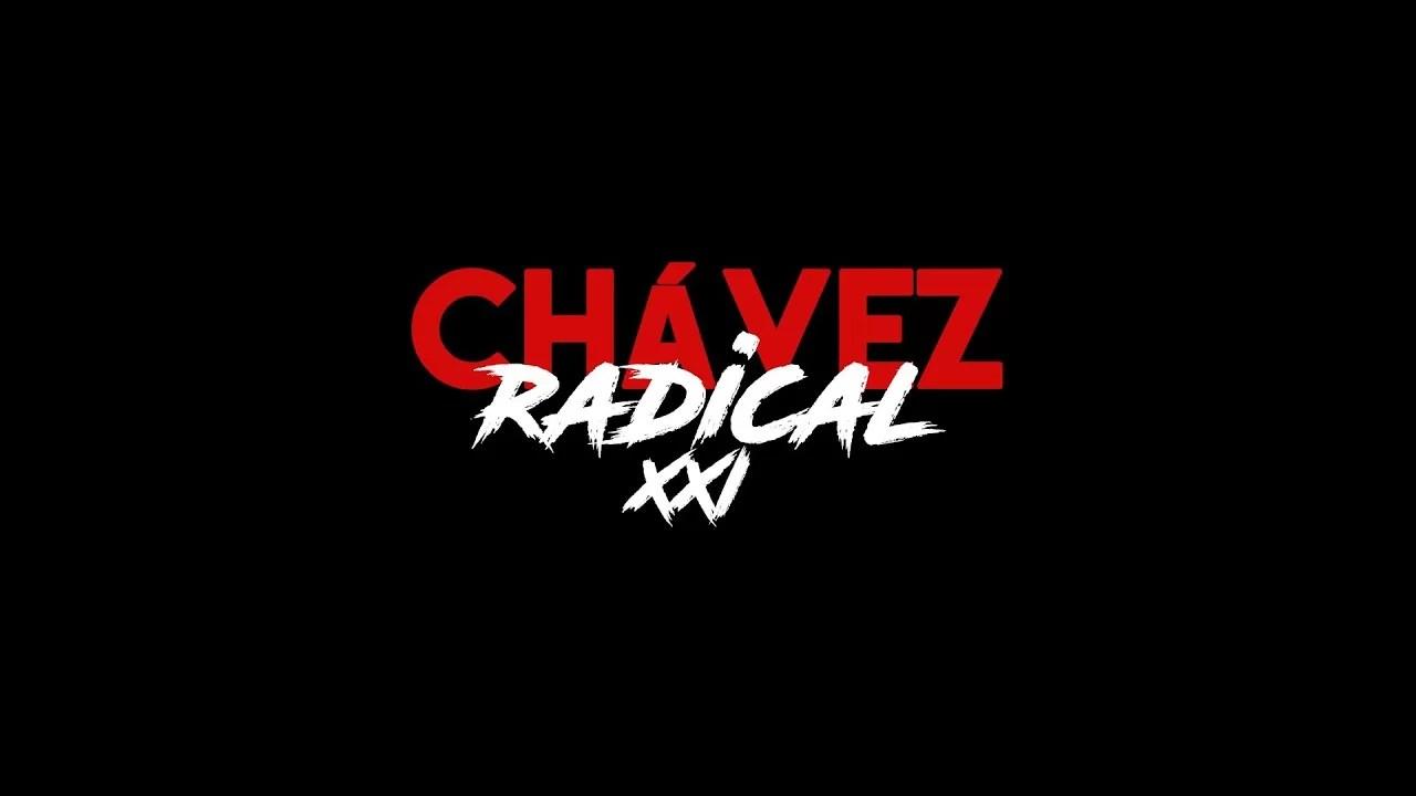 Chávez Radical XXI: