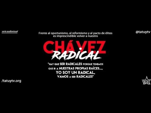 Promocional de Chávez Radical