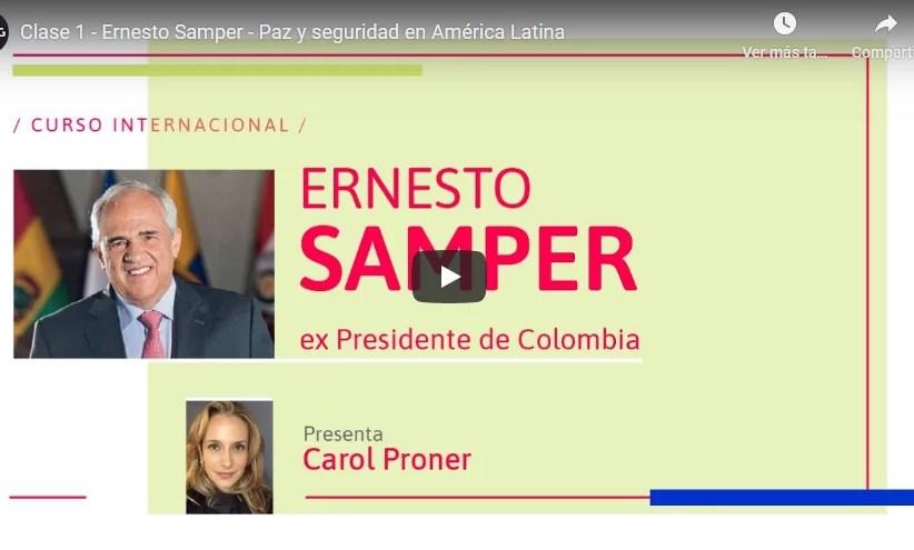 """Vea el Curso INTERNACIONAL """"Estado, Política y Democracia en América Latina"""" La Clase Número 1 con ponencia del ex presidente de Colombia, Ernesto Samper Pisano."""