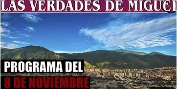 Vea el PROGRAMA COMPLETO DEL 8 DE NOVIEMBRE | Miguel Salazar | Las Verdades de Miguel