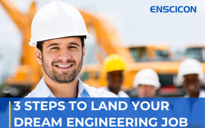 3 Steps To Land Your Dream Engineering Job