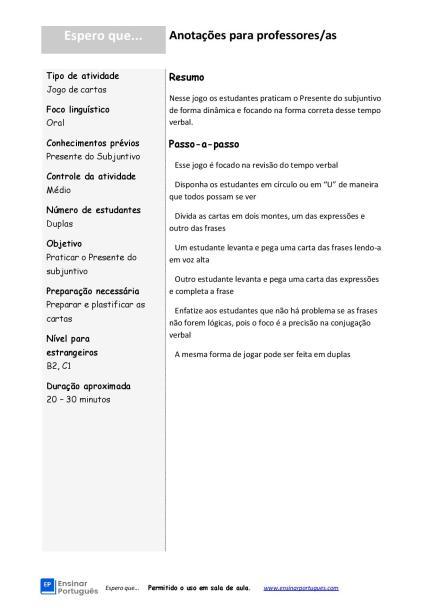 Nesse jogo linguístico de português os estudantes focam no Presente do Subjuntivo através de extratos de frases separadas em cartas.