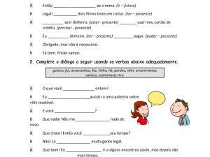 Diálogos com diversos tempos verbais no Modo Indicativo para incentivar a fala em aulas de português para estrangeiros.