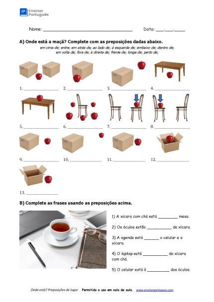 Folha com exercícios sobre as preposições de lugar mais usadas, aliando o visual e propondo a prática de forma mais natural possível