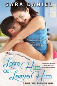 Love Him or Leave Him by Sara Daniel