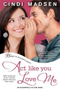 Act Like You Love Me by Cindi Madsen