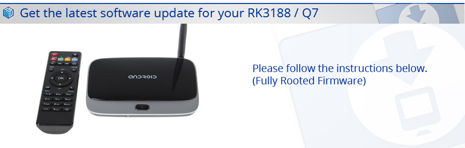 LATEST RK3188 Q7 FIRMWARE DOWNLOAD