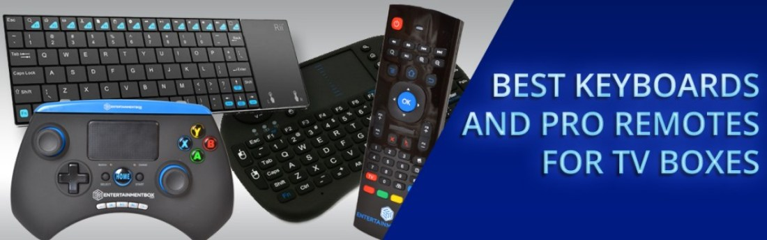 BEST KEYBOARDS AND PRO REMOTES FOR TV BOXES