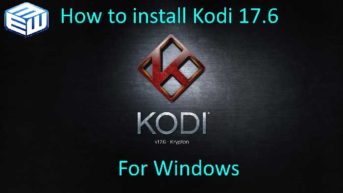 HOW-TO-Install-Kodi-17.6 for windows