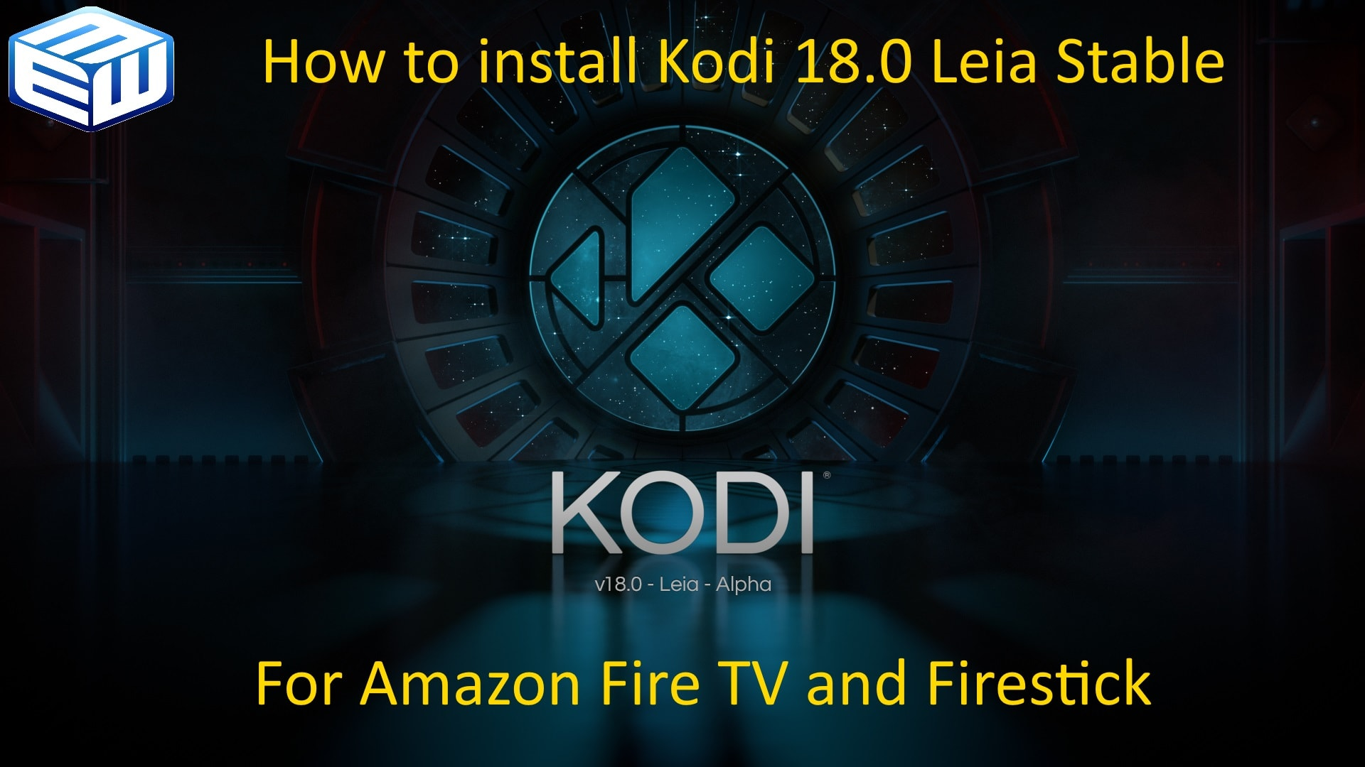 HOW-TO Install Kodi 18.0 update for Amazon FireSticks and Fire TVs